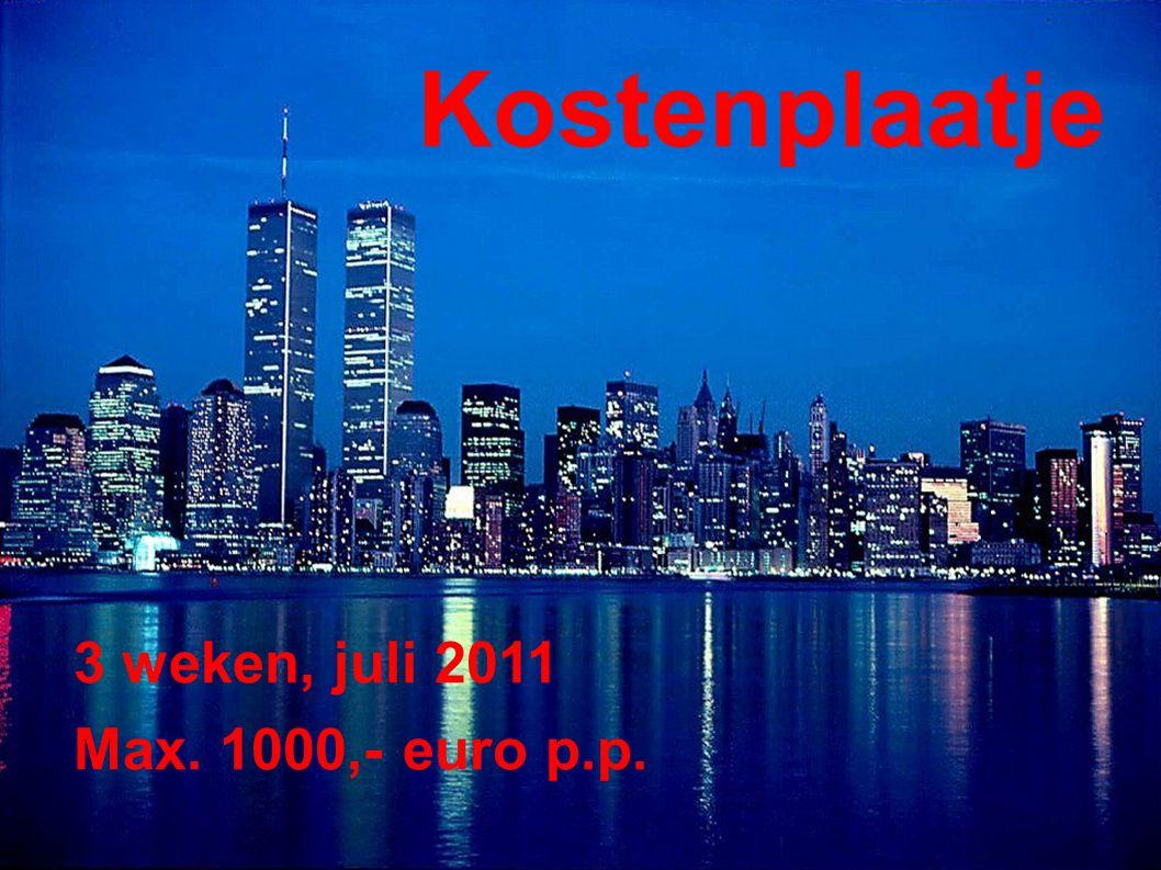 Kostenplaatje 3 weken, juli 2011 Max. 1000,- euro p.p.