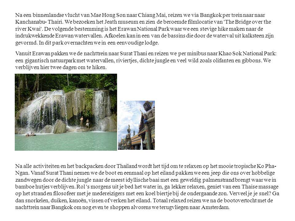 Na een binnenlandse vlucht van Mae Hong Son naar Chiang Mai, reizen we via Bangkok per trein naar naar Kanchanabu- Thairi.