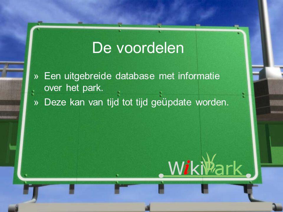 De voordelen »Een uitgebreide database met informatie over het park. »Deze kan van tijd tot tijd ge ü pdate worden.