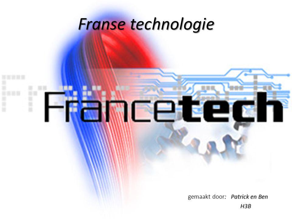 Franse technologie : Patrick en Ben gemaakt door: Patrick en Ben H3B H3B