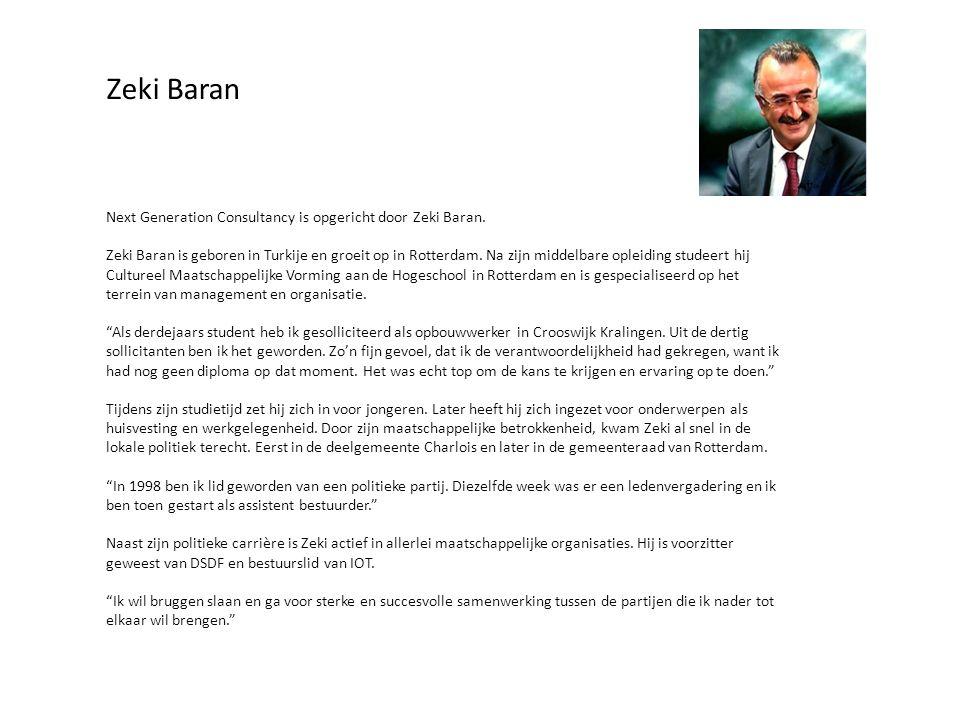 Next Generation Consultancy is opgericht door Zeki Baran. Zeki Baran is geboren in Turkije en groeit op in Rotterdam. Na zijn middelbare opleiding stu