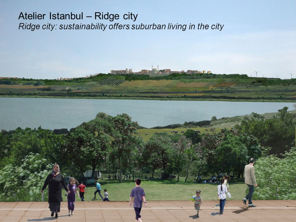 Atelier Istanbul – Ridge city Ridge city: sustainability offers suburban living in the city