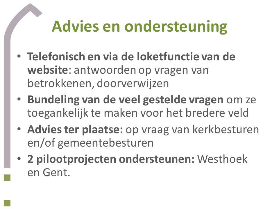 Advies en ondersteuning Telefonisch en via de loketfunctie van de website: antwoorden op vragen van betrokkenen, doorverwijzen Bundeling van de veel g