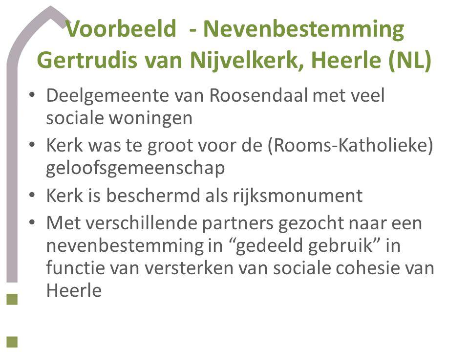 Voorbeeld - Nevenbestemming Gertrudis van Nijvelkerk, Heerle (NL) Deelgemeente van Roosendaal met veel sociale woningen Kerk was te groot voor de (Roo