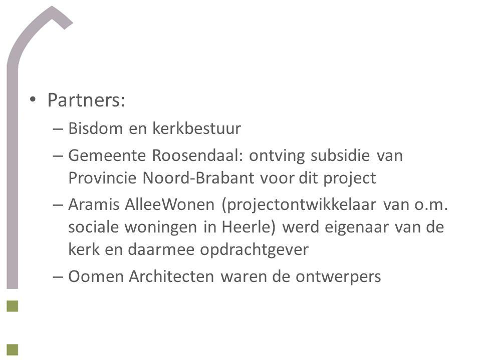Partners: – Bisdom en kerkbestuur – Gemeente Roosendaal: ontving subsidie van Provincie Noord-Brabant voor dit project – Aramis AlleeWonen (projectontwikkelaar van o.m.