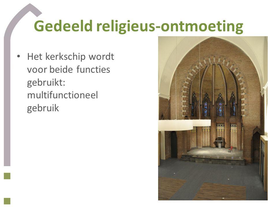 Gedeeld religieus-ontmoeting Het kerkschip wordt voor beide functies gebruikt: multifunctioneel gebruik
