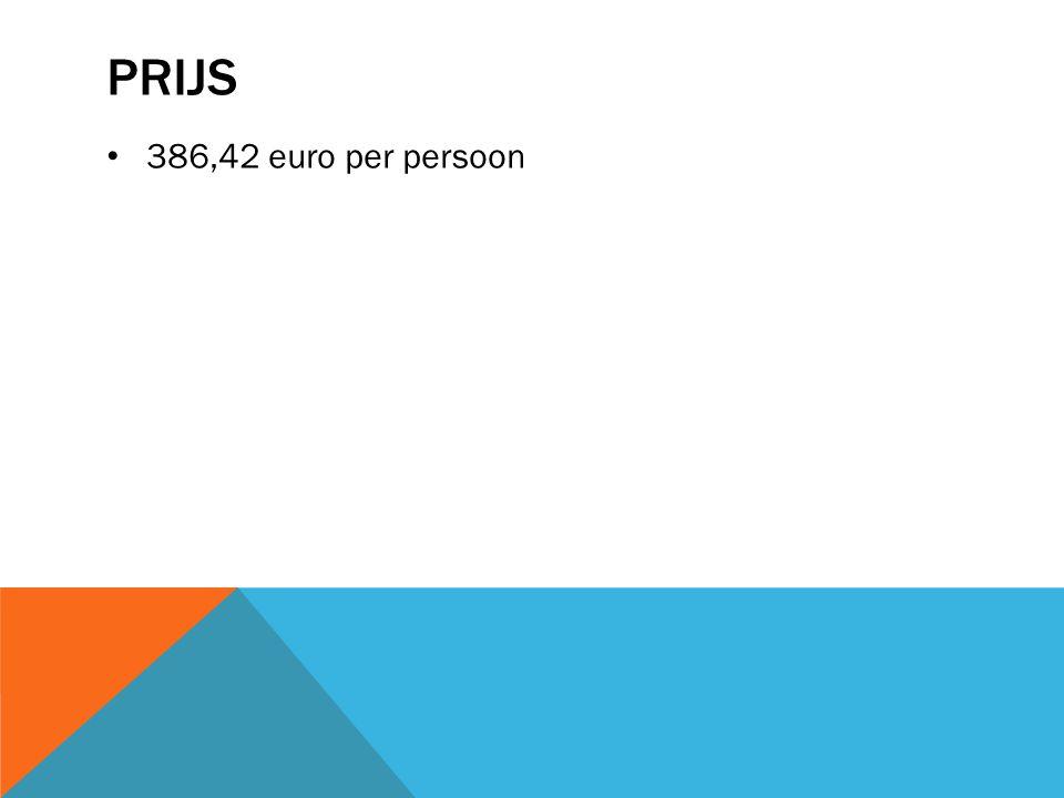 PRIJS 386,42 euro per persoon