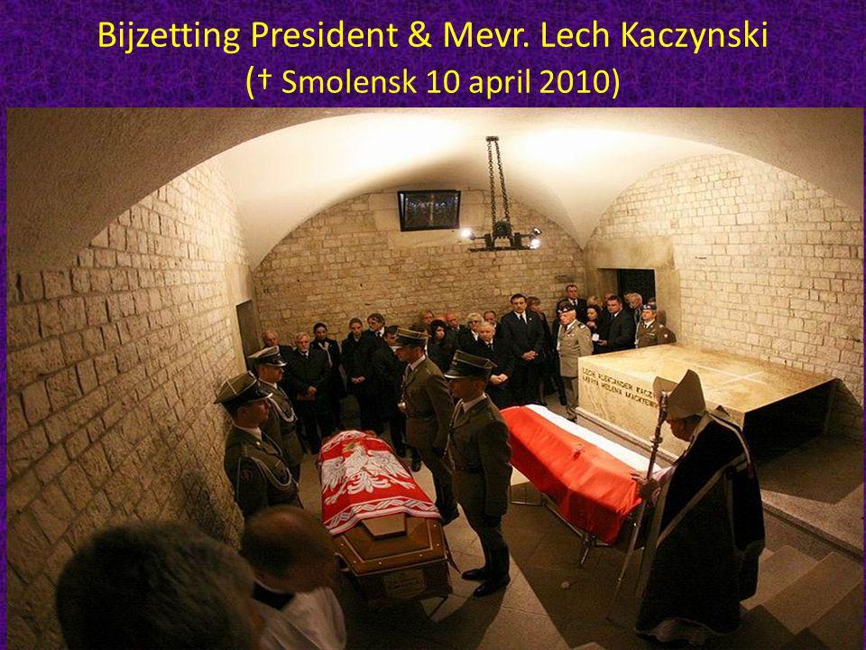 Bijzetting President & Mevr. Lech Kaczynski ( † Smolensk 10 april 2010)
