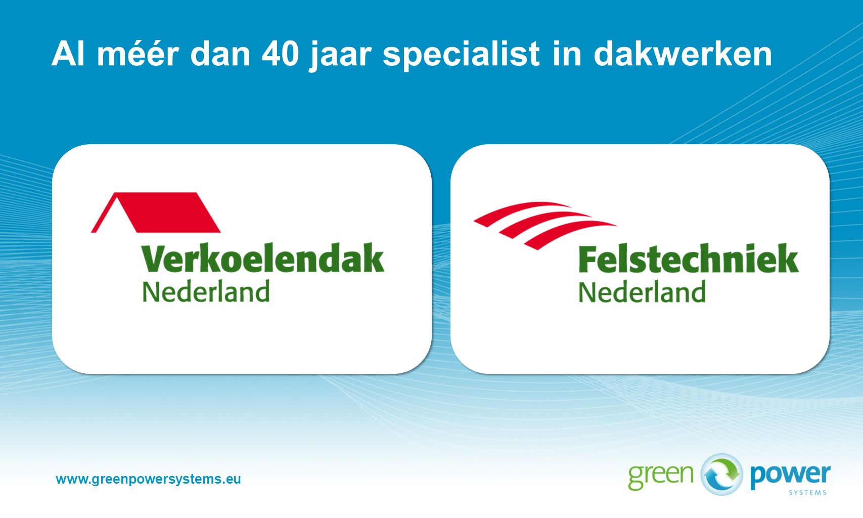 www.greenpowersystems.eu Enkele projecten