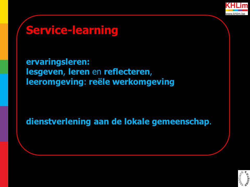 Service-learning ervaringsleren: lesgeven, leren en reflecteren, leeromgeving: reële werkomgeving dienstverlening aan de lokale gemeenschap.