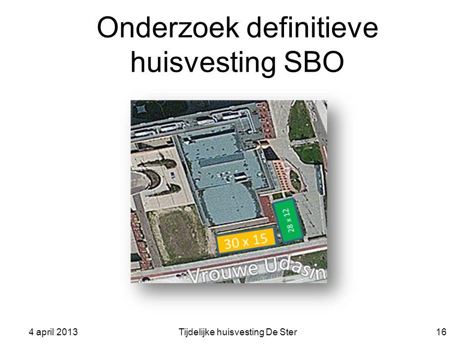 Onderzoek definitieve huisvesting SBO 4 april 2013Tijdelijke huisvesting De Ster16