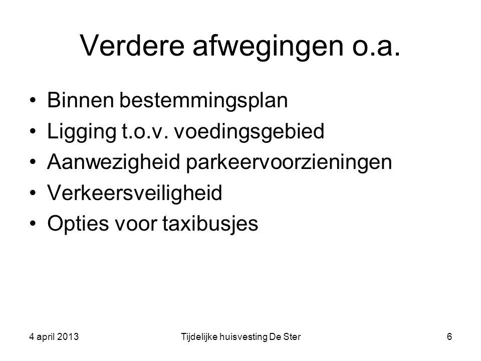 Verdere afwegingen o.a. Binnen bestemmingsplan Ligging t.o.v. voedingsgebied Aanwezigheid parkeervoorzieningen Verkeersveiligheid Opties voor taxibusj