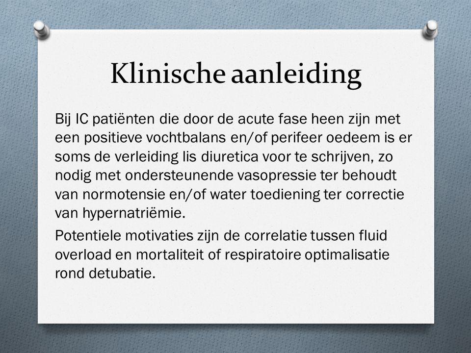 Klinische aanleiding Bij IC patiënten die door de acute fase heen zijn met een positieve vochtbalans en/of perifeer oedeem is er soms de verleiding li