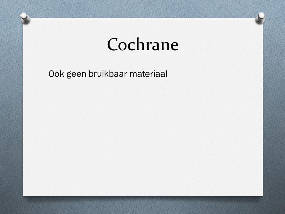 Cochrane Ook geen bruikbaar materiaal