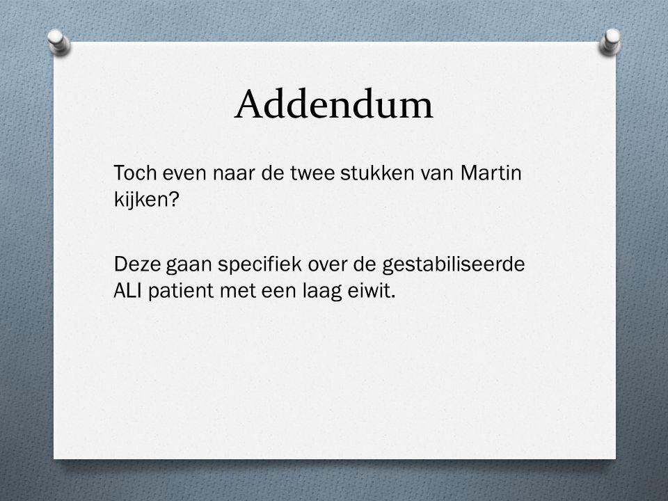 Addendum Toch even naar de twee stukken van Martin kijken? Deze gaan specifiek over de gestabiliseerde ALI patient met een laag eiwit.