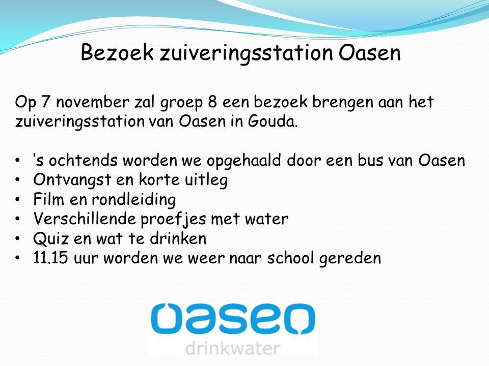 Bezoek zuiveringsstation Oasen Op 7 november zal groep 8 een bezoek brengen aan het zuiveringsstation van Oasen in Gouda. 's ochtends worden we opgeha
