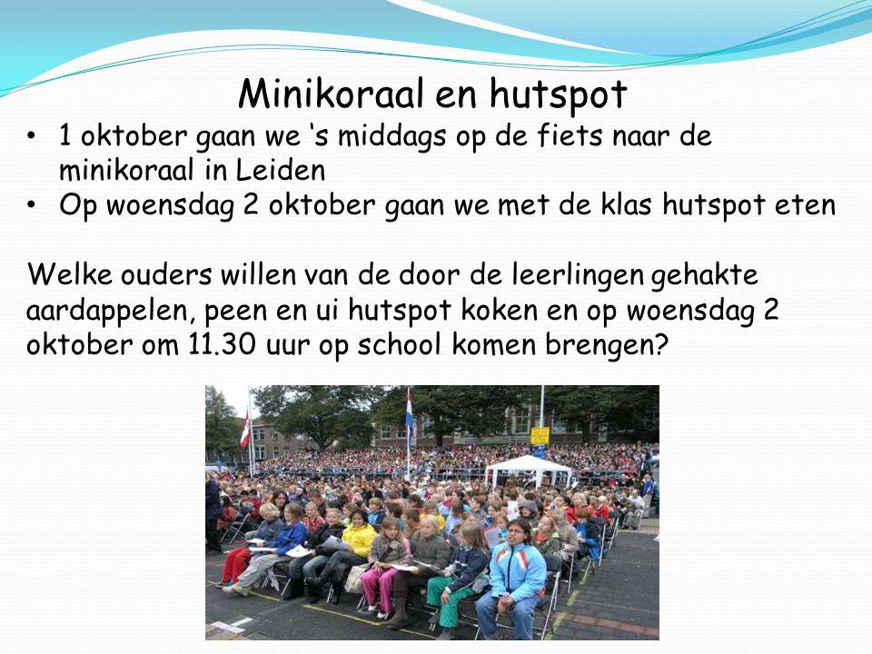 Minikoraal en hutspot 1 oktober gaan we 's middags op de fiets naar de minikoraal in Leiden Op woensdag 2 oktober gaan we met de klas hutspot eten Wel