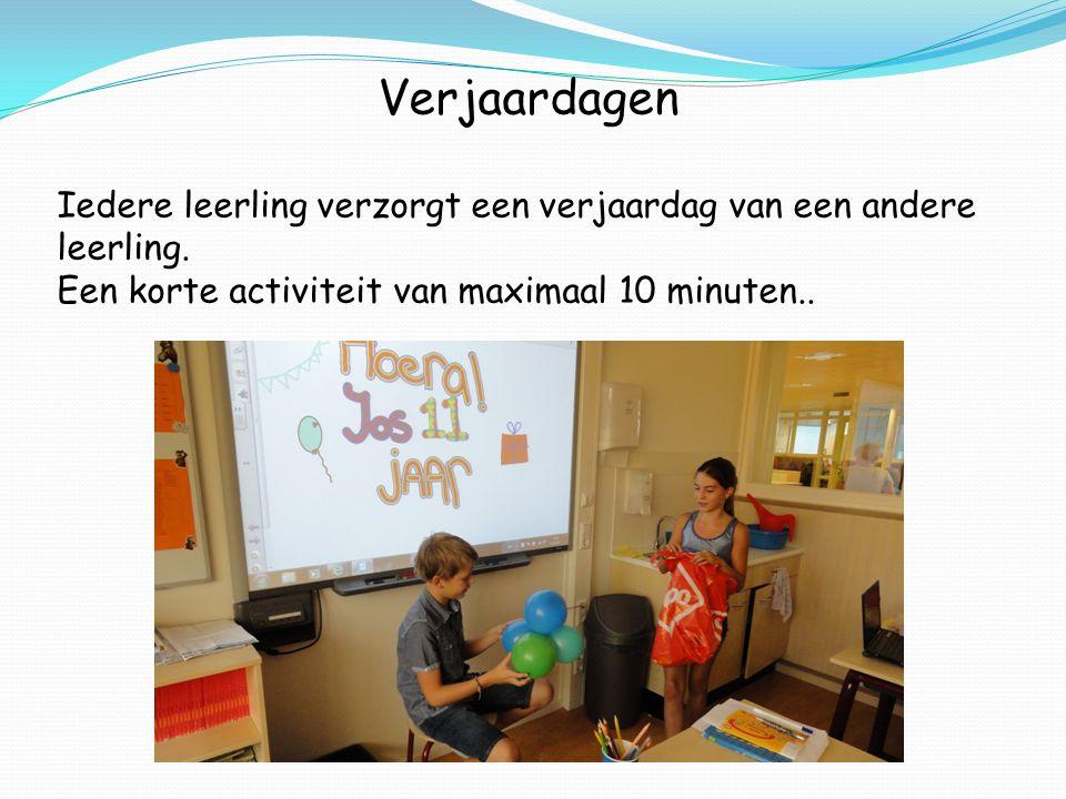 Verjaardagen Iedere leerling verzorgt een verjaardag van een andere leerling. Een korte activiteit van maximaal 10 minuten..