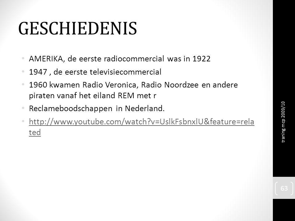 GESCHIEDENIS AMERIKA, de eerste radiocommercial was in 1922 1947, de eerste televisiecommercial 1960 kwamen Radio Veronica, Radio Noordzee en andere p