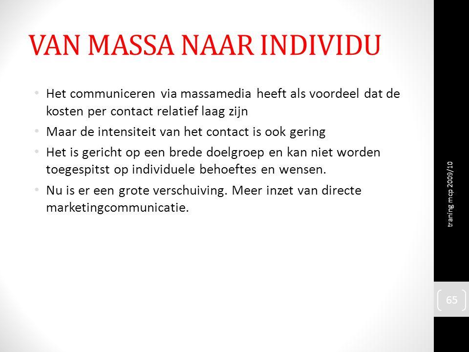 VAN MASSA NAAR INDIVIDU Het communiceren via massamedia heeft als voordeel dat de kosten per contact relatief laag zijn Maar de intensiteit van het co