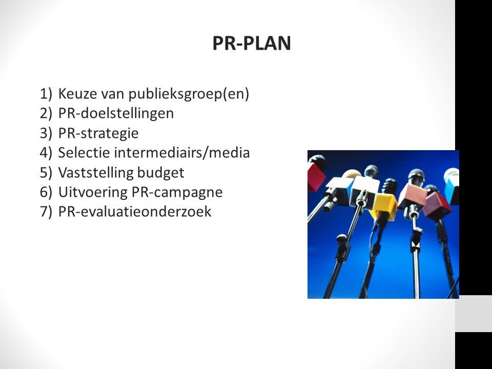 1)Keuze van publieksgroep(en) 2)PR-doelstellingen 3)PR-strategie 4)Selectie intermediairs/media 5)Vaststelling budget 6)Uitvoering PR-campagne 7)PR-ev