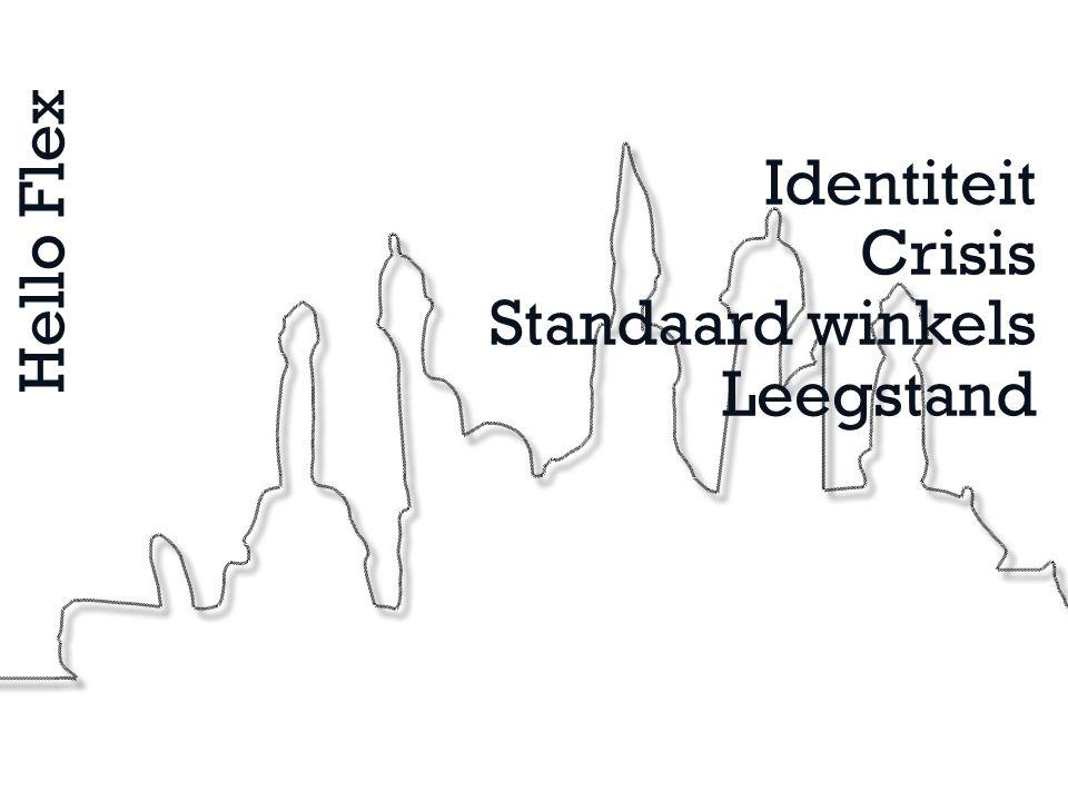 Identiteit Crisis Standaard winkels Leegstand