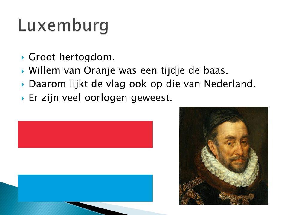  Groot hertogdom.  Willem van Oranje was een tijdje de baas.  Daarom lijkt de vlag ook op die van Nederland.  Er zijn veel oorlogen geweest.