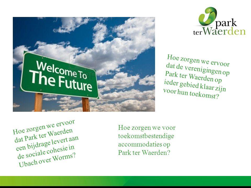 Hoe zorgen we ervoor dat de verenigingen op Park ter Waerden op ieder gebied klaar zijn voor hun toekomst? Hoe zorgen we ervoor dat Park ter Waerden e