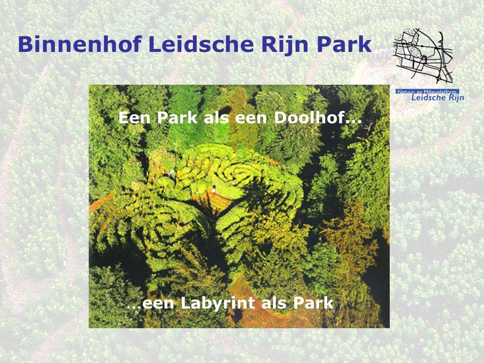 Binnenhof Leidsche Rijn Park … een Labyrint als Park Een Park als een Doolhof...