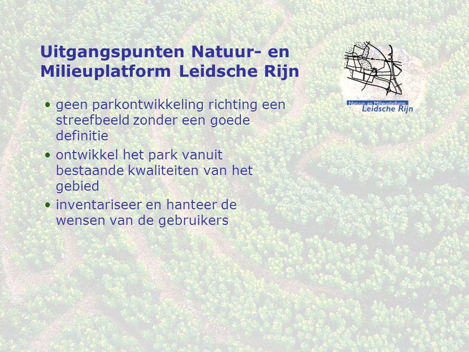 Uitgangspunten Natuur- en Milieuplatform Leidsche Rijn geen parkontwikkeling richting een streefbeeld zonder een goede definitie ontwikkel het park va