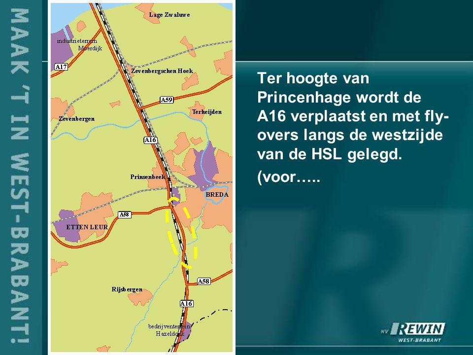 Ter hoogte van Princenhage wordt de A16 verplaatst en met fly- overs langs de westzijde van de HSL gelegd.