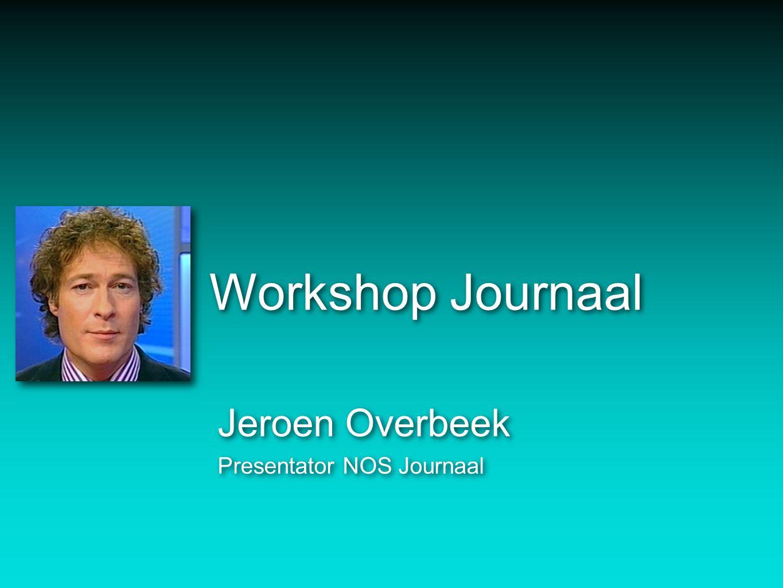 Workshop Journaal Jeroen Overbeek Presentator NOS Journaal Jeroen Overbeek Presentator NOS Journaal