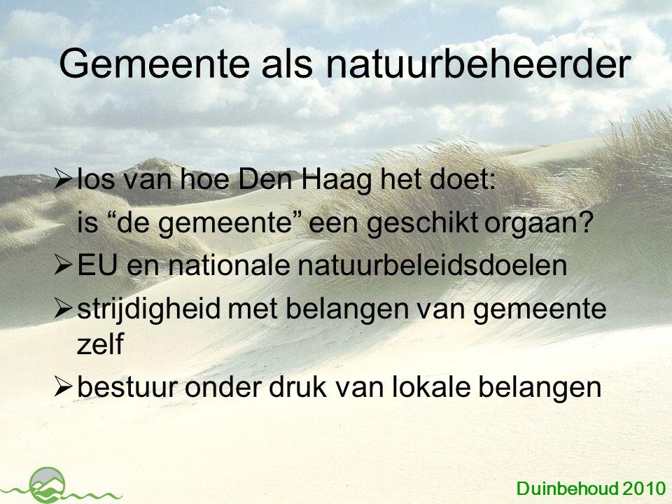 """Gemeente als natuurbeheerder  los van hoe Den Haag het doet: is """"de gemeente"""" een geschikt orgaan?  EU en nationale natuurbeleidsdoelen  strijdighe"""