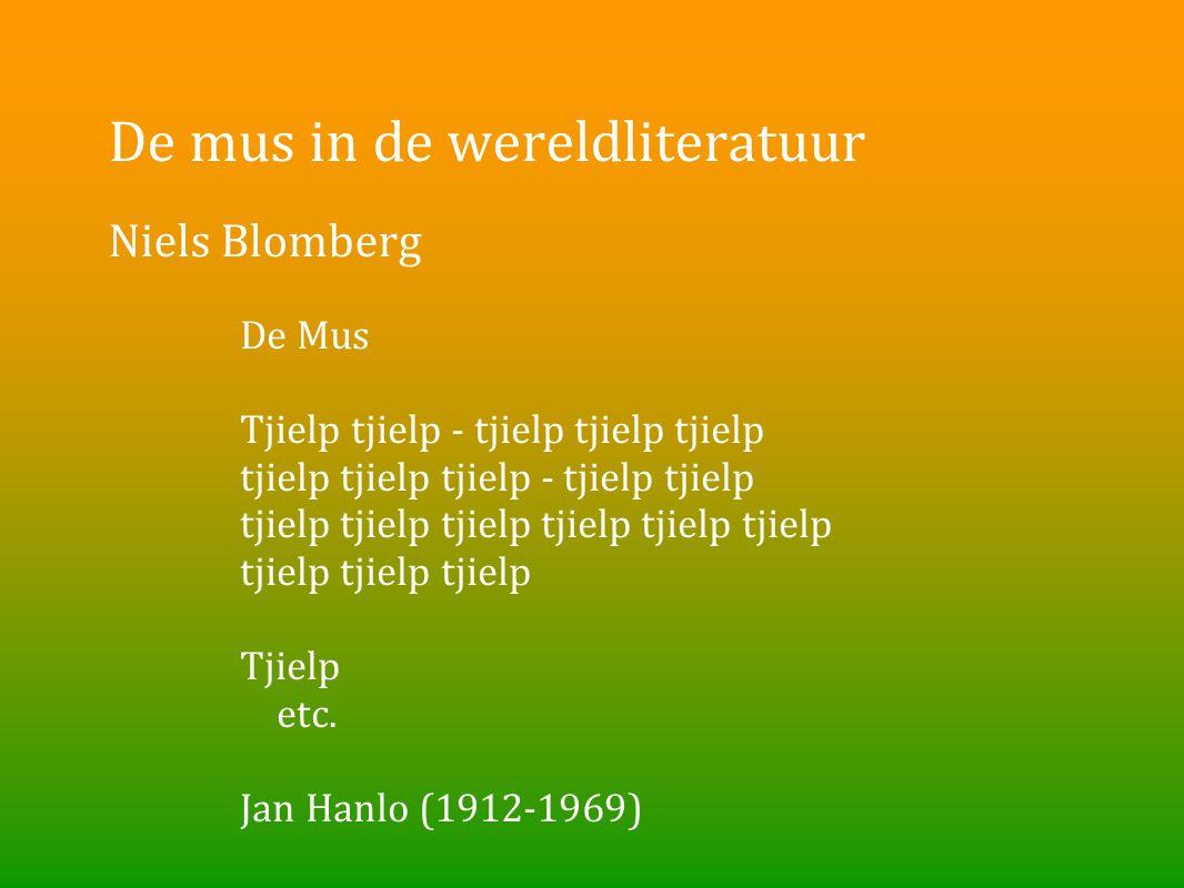 De mus in de wereldliteratuur Niels Blomberg De Mus Tjielp tjielp - tjielp tjielp tjielp tjielp tjielp tjielp - tjielp tjielp tjielp tjielp tjielp tji