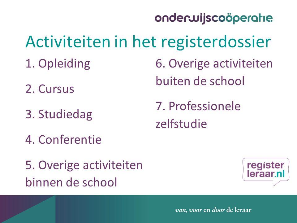 Activiteiten in het registerdossier 1. Opleiding 2.