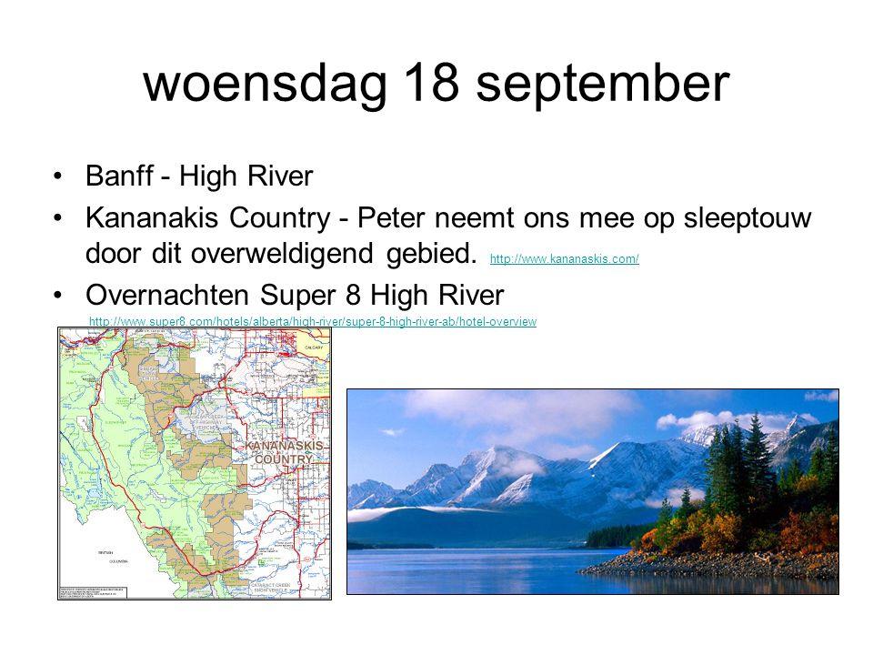 woensdag 18 september Banff - High River Kananakis Country - Peter neemt ons mee op sleeptouw door dit overweldigend gebied.