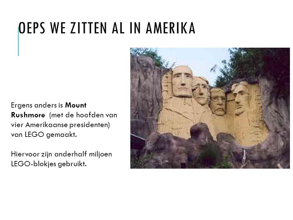 OEPS WE ZITTEN AL IN AMERIKA Ergens anders is Mount Rushmore (met de hoofden van vier Amerikaanse presidenten) van LEGO gemaakt.