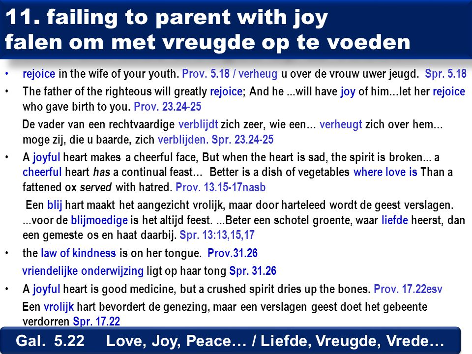 rejoice in the wife of your youth. Prov. 5.18 / verheug u over de vrouw uwer jeugd.