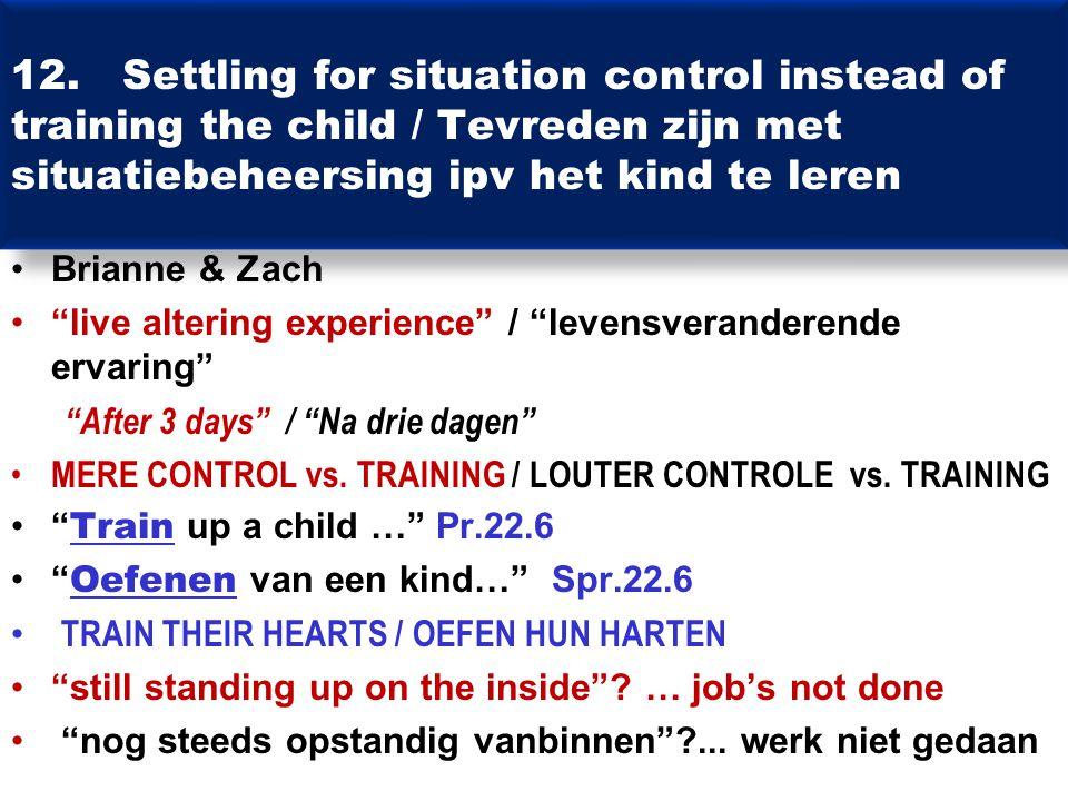 """12. Settling for situation control instead of training the child / Tevreden zijn met situatiebeheersing ipv het kind te leren Brianne & Zach """"live alt"""