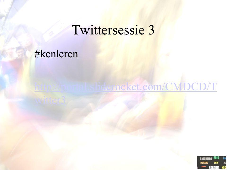 Twittersessie 3 #kenleren http://portal.sliderocket.com/CMDCD/T witter3