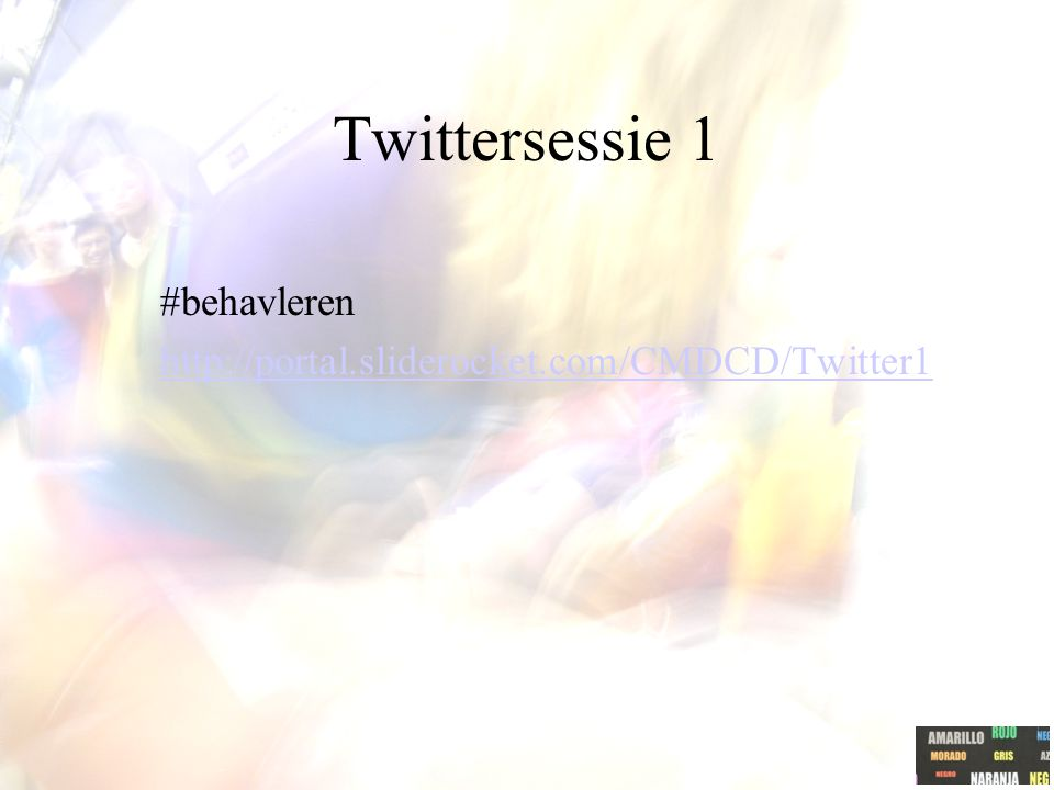 Twittersessie 1 #behavleren http://portal.sliderocket.com/CMDCD/Twitter1