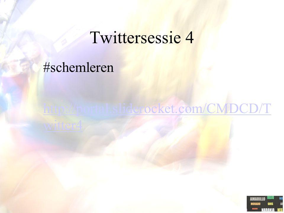 Twittersessie 4 #schemleren http://portal.sliderocket.com/CMDCD/T witter4