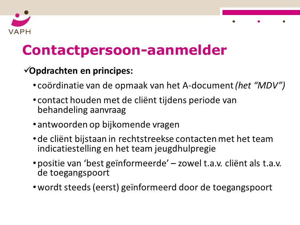 """Jeugdhulpregie Contactpersoon-aanmelder Opdrachten en principes: coördinatie van de opmaak van het A-document (het """"MDV"""") contact houden met de cliënt"""