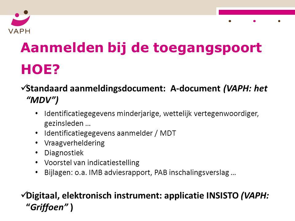 """Aanmelden bij de toegangspoort Standaard aanmeldingsdocument: A-document (VAPH: het """"MDV"""") Identificatiegegevens minderjarige, wettelijk vertegenwoord"""