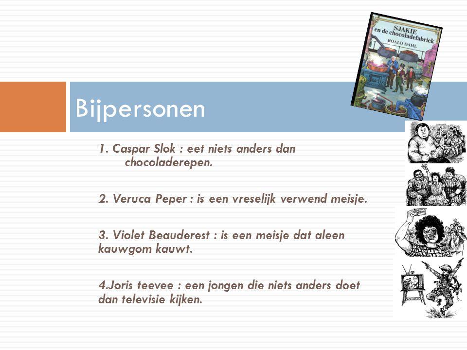 1.Caspar Slok : eet niets anders dan chocoladerepen.