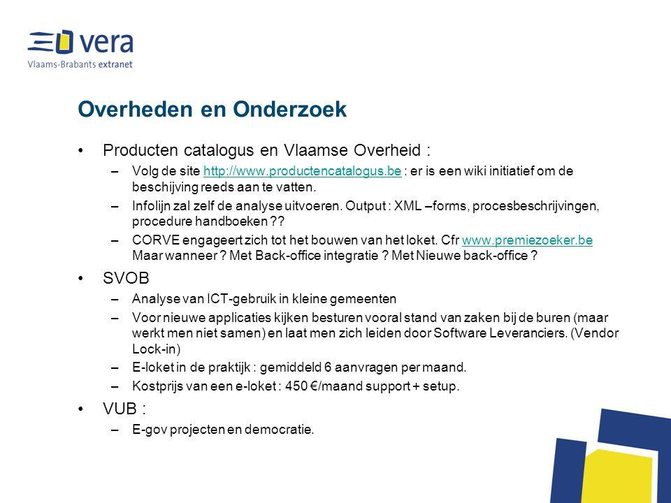 Overheden en Onderzoek Producten catalogus en Vlaamse Overheid : –Volg de site http://www.productencatalogus.be : er is een wiki initiatief om de besc