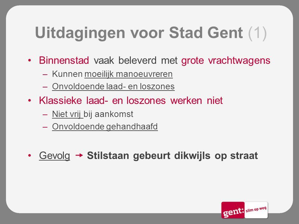 Uitdagingen voor Stad Gent (1) Binnenstad vaak beleverd met grote vrachtwagens –Kunnen moeilijk manoeuvreren –Onvoldoende laad- en loszones Klassieke