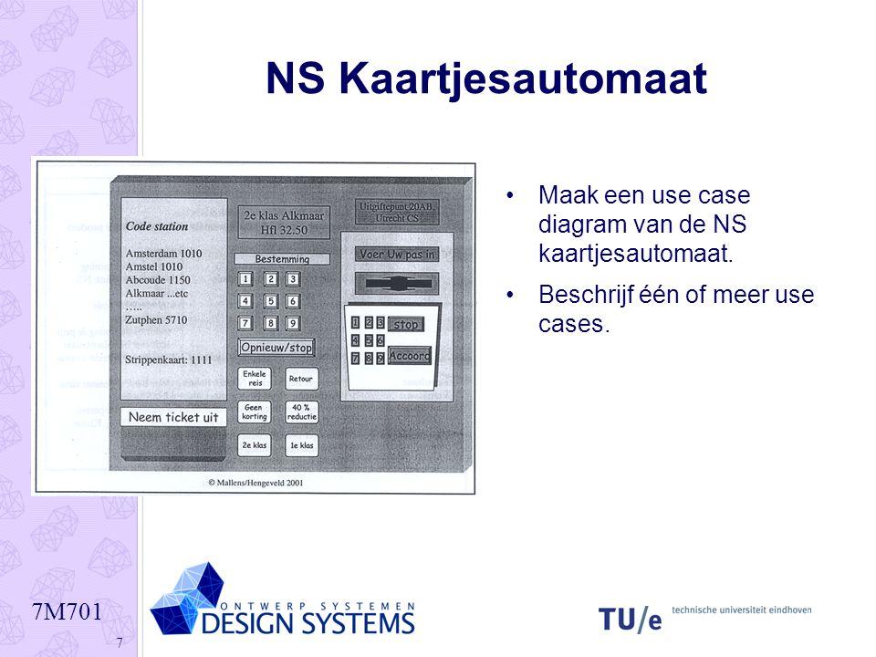 7M701 7 NS Kaartjesautomaat Maak een use case diagram van de NS kaartjesautomaat.