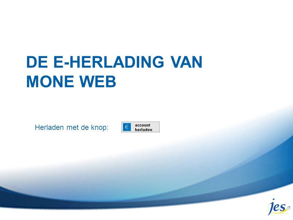 DE E-HERLADING VAN MONE WEB Herladen met de knop: