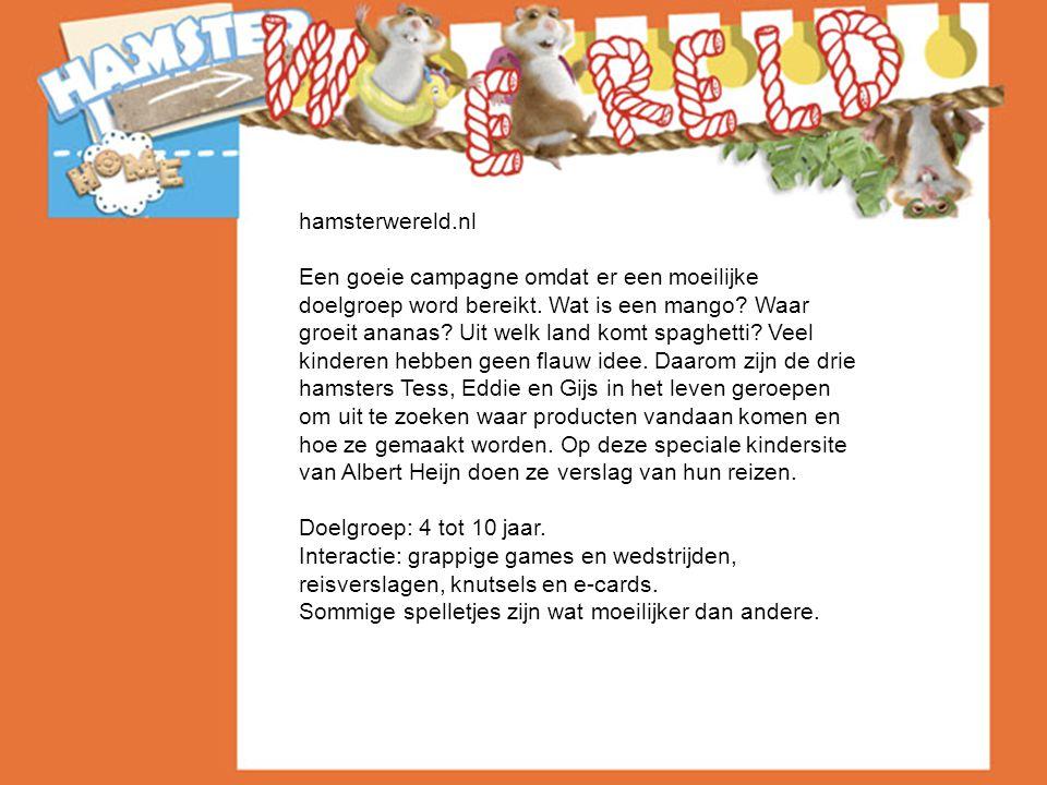 hamsterwereld.nl Een goeie campagne omdat er een moeilijke doelgroep word bereikt.
